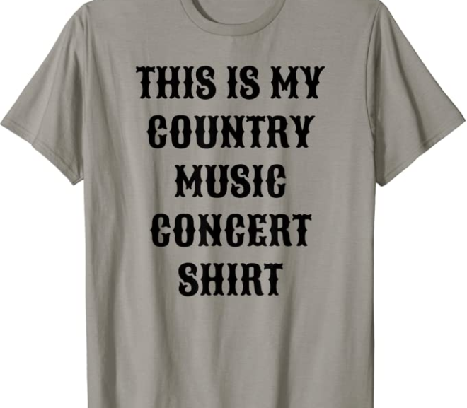 This is my Country Music Concert T-Shirt
